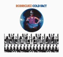 Rodriguez Cold Fact by Hendude