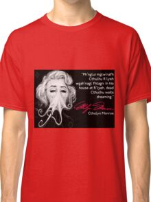 Inspirational Quote Classic T-Shirt
