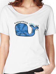Everything Whale Be OK Women's Relaxed Fit T-Shirt