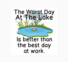 THE WORST DAY AT THE LAKE - BETTER THAN WORK Unisex T-Shirt