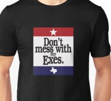 Don't Mess With My Exes (Version 2) Unisex T-Shirt