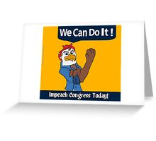 Impeach Congress Today! Greeting Card