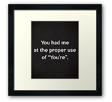 Proper Use Of You're Funny Quote Framed Print