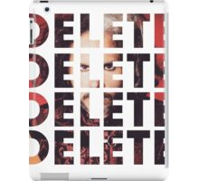 DELETE DELETE DELETE iPad Case/Skin