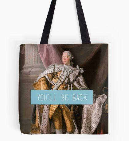 King George III- You'll Be Back Tote Bag