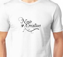 New Creation Unisex T-Shirt