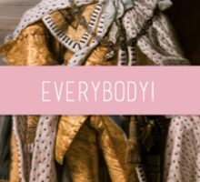 King George- Everybody! Sticker