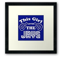 This Girl Loves the Jays Framed Print