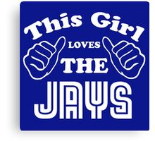 This Girl Loves the Jays Canvas Print