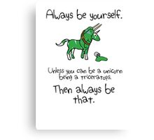 Always be a Unicorn being a Triceratops Canvas Print