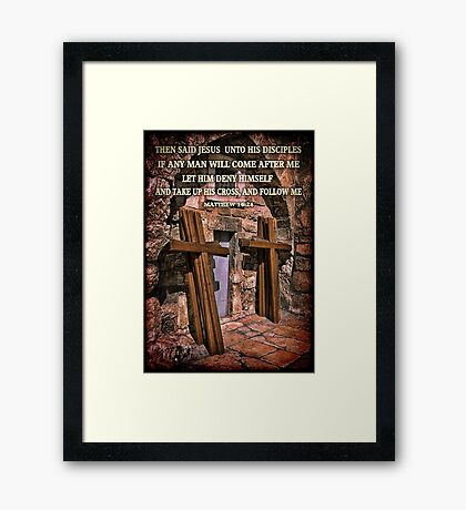 TAKE UP HIS CROSS MATTHEW 16:24 BIBLICAL PICTURE/CARD Framed Print