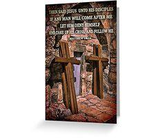 TAKE UP HIS CROSS MATTHEW 16:24 BIBLICAL PICTURE/CARD Greeting Card