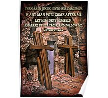 TAKE UP HIS CROSS MATTHEW 16:24 BIBLICAL PICTURE/CARD Poster