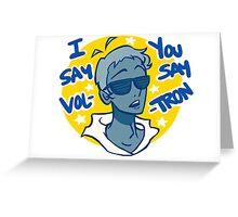 Lance says Vol-Tron Greeting Card