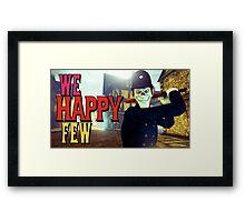 We Happy Few? Framed Print