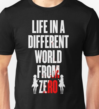 Life in a different world from zero Unisex T-Shirt