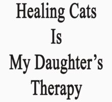 Healing Cats Is My Daughter's Therapy  by supernova23