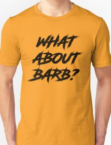 what about barb Unisex T-Shirt