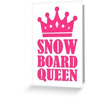 Snowboard queen champion Greeting Card