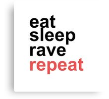 Eat Sleep Rave Repeat Slogan Funny Canvas Print