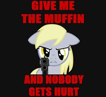 Derpy Wants Her Muffin Unisex T-Shirt