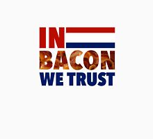 In Bacon We Trust - Election 2016 Unisex T-Shirt