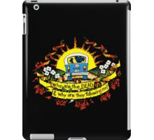 Who are the DEAD, and why are they following me? iPad Case/Skin