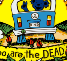Who are the DEAD, and why are they following me? Sticker