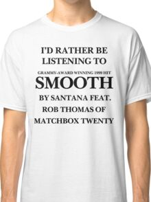 THE ORIGINAL Listening to Smooth Classic T-Shirt