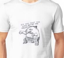 drowzee - you can fight the sleep but not the dream Unisex T-Shirt