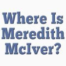 Where is Meredith McIver? Tshirt by Greenbaby