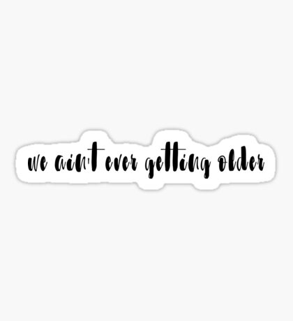 never getting older CLOSER CHAINSMOKERS Sticker