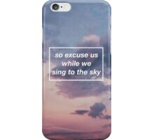 while we sing to the sky iPhone Case/Skin