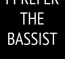 I Prefer the Bassist by LavenderGhosts