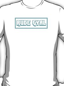 Rude Gyal - Blue T-Shirt