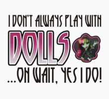 Don't Always Play with Dolls Venus Baby Tee