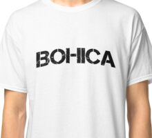 BOHICA Bend Over Here It Comes Again Classic T-Shirt