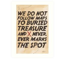 We Do Not Follow Maps Art Print