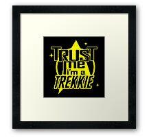Trust me i'm a Trekkie Framed Print