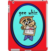 Gee  Whiz  iPad Case/Skin