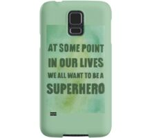 We All Want to Be a Superhero Samsung Galaxy Case/Skin