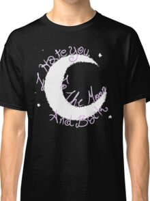 Hate to The Moon Classic T-Shirt