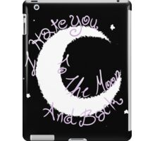 Hate to The Moon iPad Case/Skin