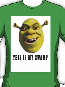 This is my swamp T-Shirt