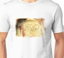 He is I Am Unisex T-Shirt