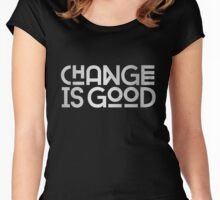 Change Is Good Metal Plate Women's Fitted Scoop T-Shirt