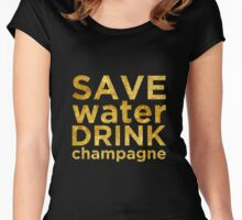 Save Water Drink Champagne Gold Women's Fitted Scoop T-Shirt