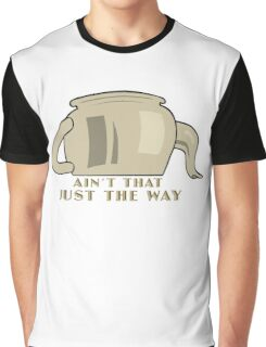Greg - Aint That Just The Way Graphic T-Shirt