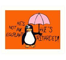 He's not an Eggplant Art Print