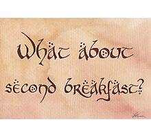 What About Second Breakfast? Photographic Print